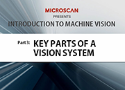 Introduction to Machine Vision Part 3: Key Parts of a Vision System